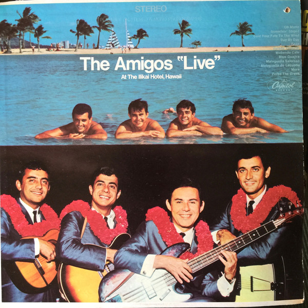 "The Amigos ""Live"" At The Ilikai Hotel, Hawaii"