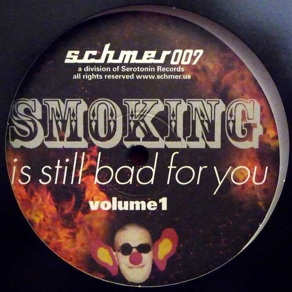 Smoking Is Still Bad for You - Volume 1