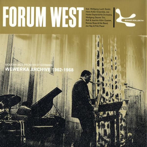 Forum West - Modern Jazz From West Germany 1962-1968