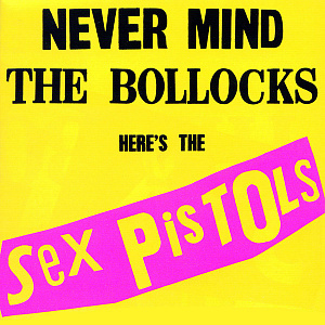 Never Mind The Bollocks, Here's The Sex Pistols