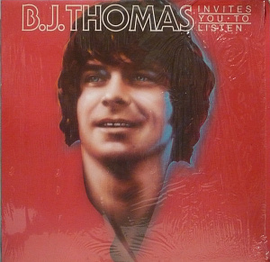 B.J. Thomas Invites You To Listen