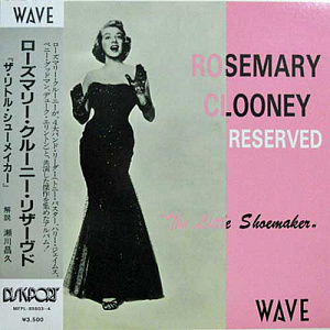 Rosemary Clooney Reserved: The Little Shoemaker