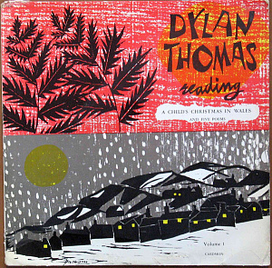 Dylan Thomas Reading A Child's Christmas In Wales And Five Poems Vol.1